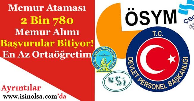 KPSS 2017/1 Merkezi Atama 2 Bin 780 Memur Alımı Başvuruları Bitiyor! Lise - Önlisans - Lisans