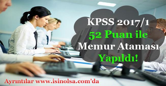 KPSS 2017/1 Merkezi Ataması 52 Puan ile Memur Ataması Yapıldı