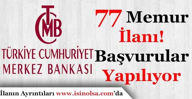 Merkez Bankası 77 Memur Alımı Yapıyor!