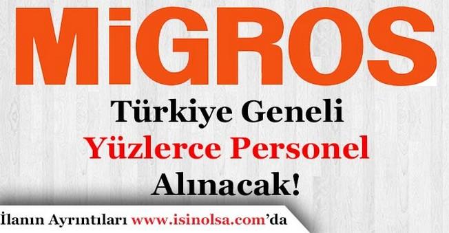 Migros Türkiye Geneli Yüzlerce Personel Alacak!