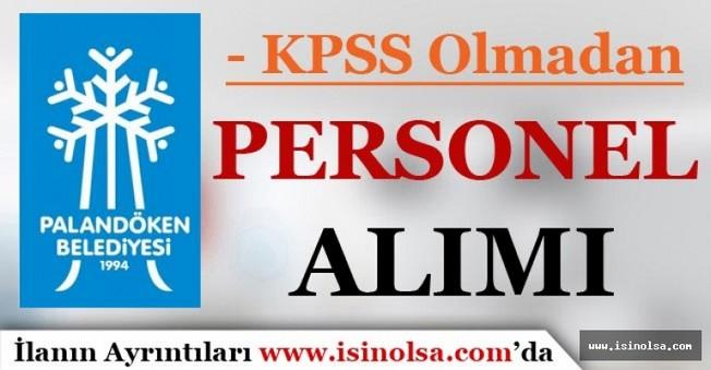 Palandöken Belediyesi KPSS Olmadan Sözleşmeli Personel Alımı