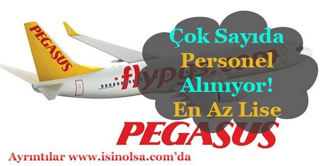 Pegasus Çok Sayıda Personel Alımı Yapıyor! En Az Lise Mezunu