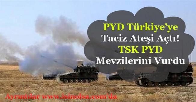 PYD Taciz Ateşi Açtı Türkiye PYD'yi Vurdu!