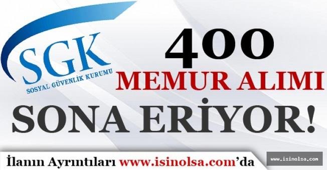SGK 400 Memur Alımı Başvuruları Sona Eriyor!