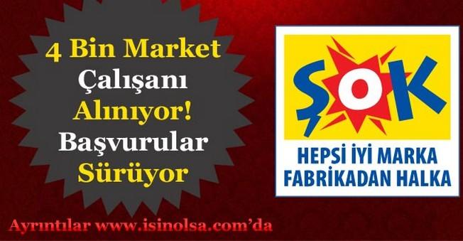 ŞOK Market 4 Bin Market Çalışanı Alacak! En Az İlköğretim Başvurular Devam Ediyor