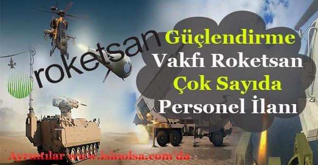 TSK Güçlendirme Vakfı Roketsan Çok Sayıda Personel Alımı Yapacak!