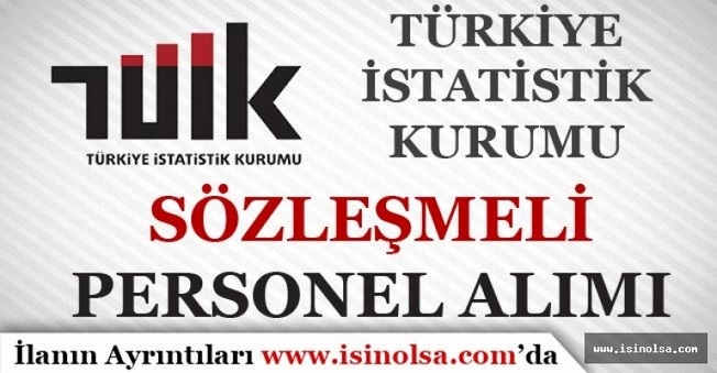Türkiye İstatistik Kurumu Sözleşmeli Personel Alım İlanı Yayımladı!