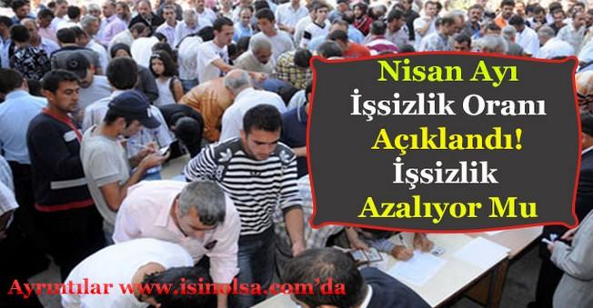 Türkiye İstatistik Kurumu (TÜİK) Nisan Ayı İşsizlik Oranlarını Açıkladı!
