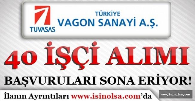 Türkiye Vagon Sanayii ( TÜVASAŞ ) 40 İşçi Alımı Başvuruları Sona Eriyor!