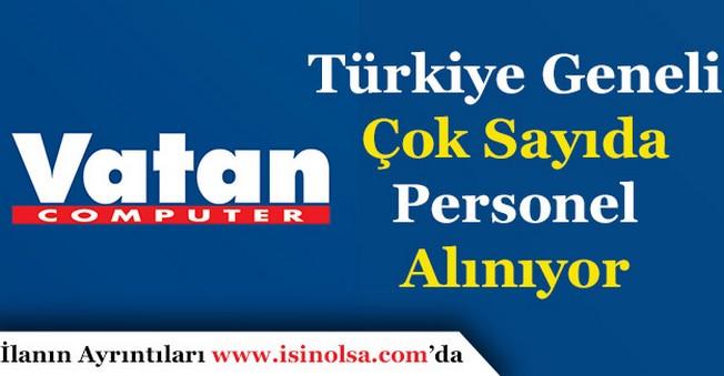 Vatan Bilgisayar Türkiye Geneli Personel Alımı Yapıyor!