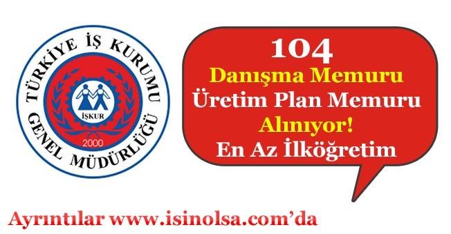 104 Danışma Memuru ve Üretim Planlama Memuru Alınıyor! En Az İlköğretim