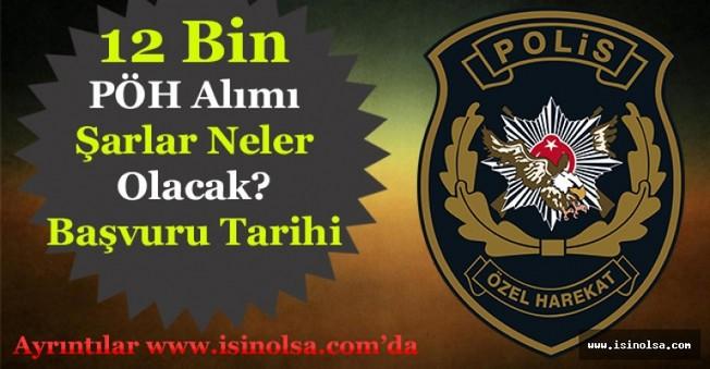 12 Bin Polis Özel Harekat (PÖH) Alımı Ne Zaman Yapılacak! Aranacak Şartlar Neler Olacak?