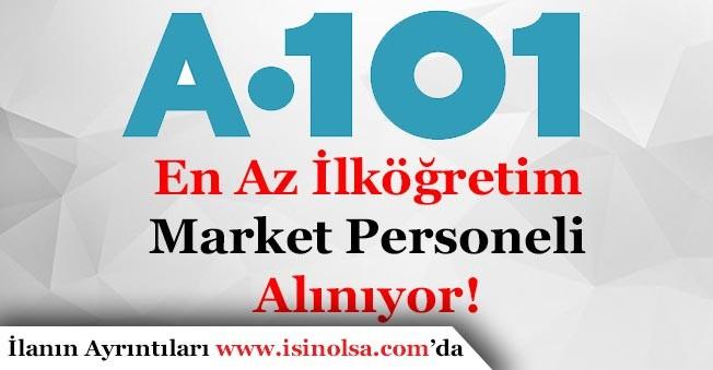 A 101 Market Çok Sayıda Personel Alıyor! En Az İlköğretim