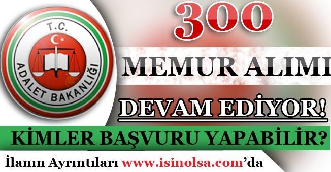 Adalet Bakanlığı 300 Memur Alımı Başvuruları Devam Ediyor! Kimler Başvuru Yapabilir?