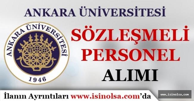 Ankara Üniversitesi Sözleşmeli Personel Alım İlanı Yayımladı!