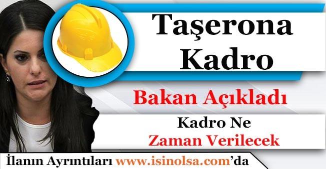 Bakan Jülide Sarıeroğlu Taşerona Kadro Açıklaması Yaptı!