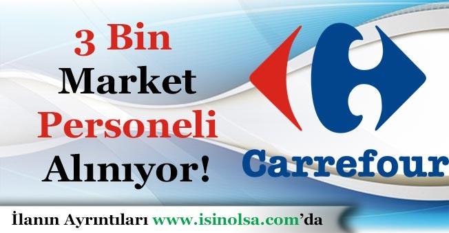 Carrefoursa 3 Bin Market Personeli Alımı Başvuruları Devam Ediyor!