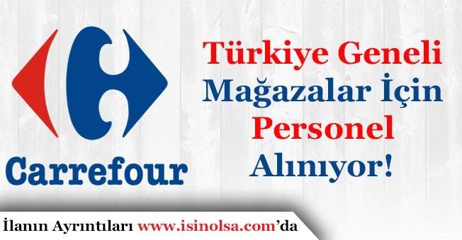 Carrefoursa Türkiye Geneli Mağazaları İçin Personel Alıyor!