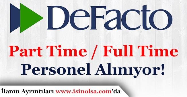 DeFacto Türkiye Geneline Part Time ve Full Time Personel Alıyor!