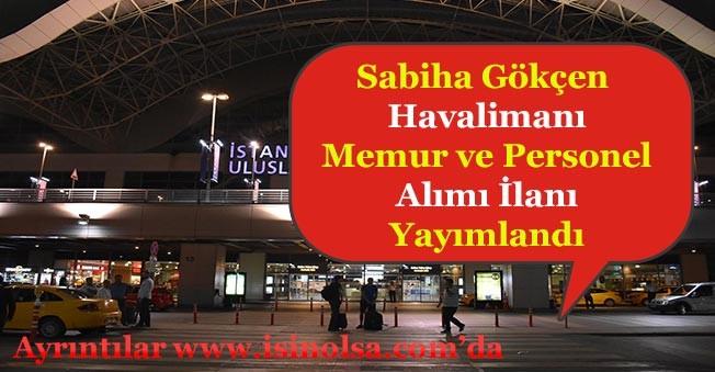 İstanbul Sabiha Gökçen Havalimanı İçin Memur ve Personel Alınıyor!