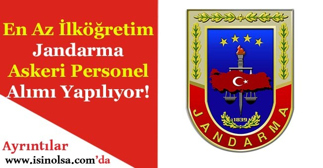 Jandarma En Az İlköğretim Askeri Personel Başvuruları Devam Ediyor