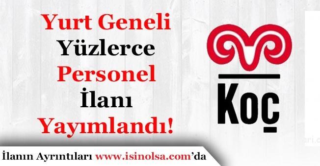 Koç Holding Yüzlerce Personel İlanı Yayımlandı!