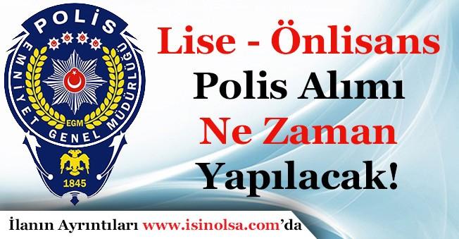 Lise ve Önlisans Mezunu(PMYO) Polis Alımı Ne Zaman Yapılacak?