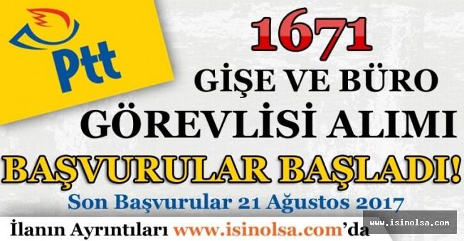PTT 1671 Gişe ve Büro Görevlisi Alımı Başvuruları Başladı!