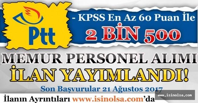 PTT 2500 Memur Personel Alım İlanı Yayımlandı! KPSS En Az 60 Puan İle Alım Yapılıyor