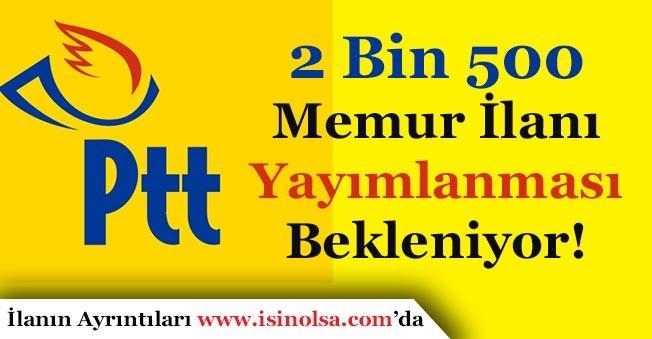 PTT 2 Bin 500 Memur Alımı İlanı Yayımlanması Bekleniyor!