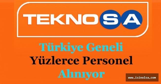 Teknosa Türkiye GeneliYüzlercePersonel Alıyor!