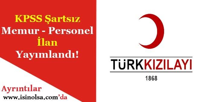 Türk Kızılayı KPSS Şartsız Memur Personel Alımı İlanı Yayımlandı!