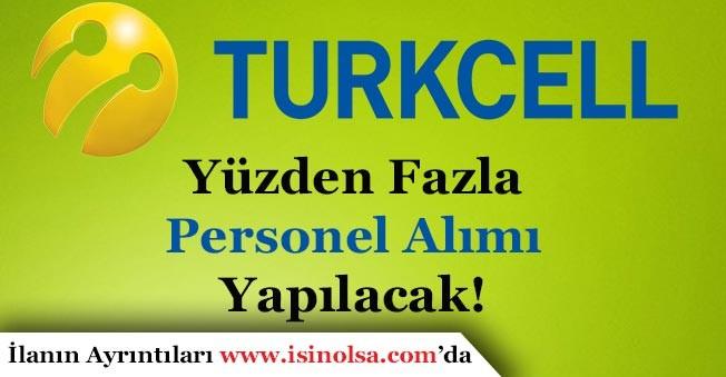 Turkcell ve Grup Şirketleri Yüzden Fazla Personel Alımı Yapıyor!