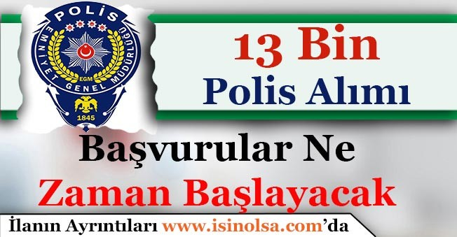 13 Bin Polis Alımı Yapılacak! Başvurular Ne Zaman Başlayacak