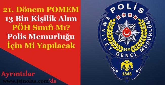 21. Dönem POMEM 13 Bin Kişilik Alım Polis Özel Harekat İçin Mi? Polis Memurluğu İçin Mi Yapılacak