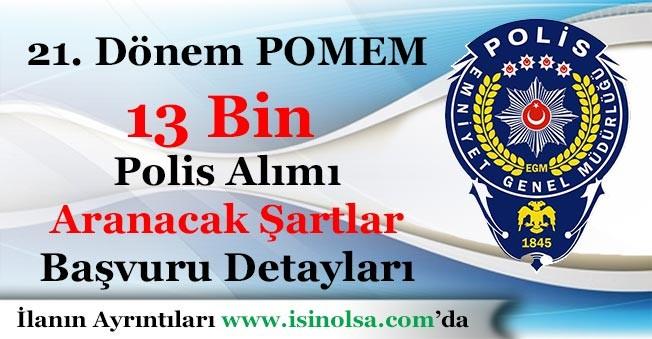 21. Dönem POMEM 13 Bin Polis Alımı Başvuru Şartları Nedir? Kimler Müracaat Edebilir