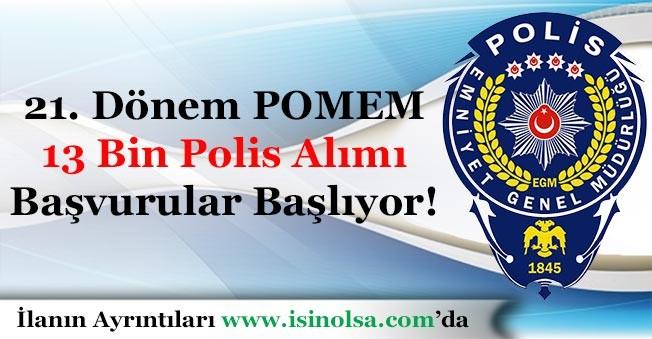 21. Dönem POMEM 13 Bin Polis Alımı Başvuruları Başlıyor!