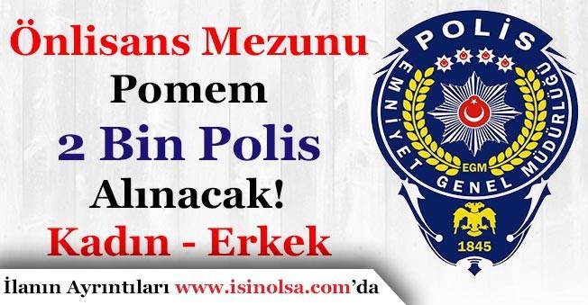 21. Dönem POMEM 2 Bin Önlisans Polis Alımı Yapılacak! (Kadın ve Erkek)