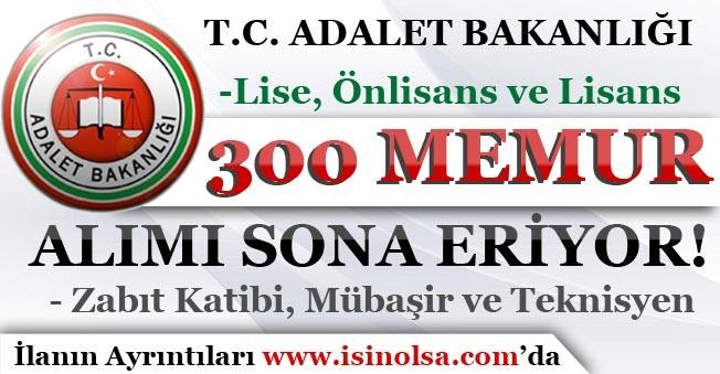 Adalet Bakanlığı 300 Memur Alım Başvuruları Sona Eriyor!