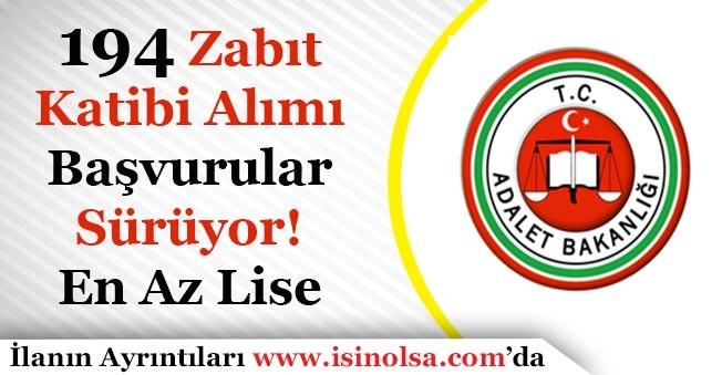 Adalet Bakanlığı En Az Lise Mezunu 194 Zabıt Katibi Alımı Başvuruları Bitiyor!