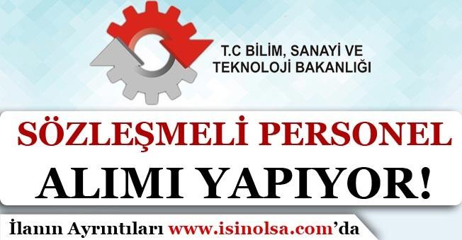 Bilim Sanayi ve Teknoloji Bakanlığı Sözleşmeli Personel Alım İlanı Yayımladı!