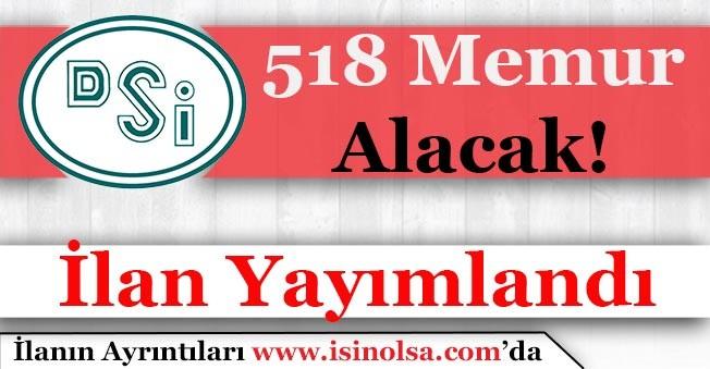 Devlet Su İşleri (DSİ) 518 Memur Alımı Yapacak!