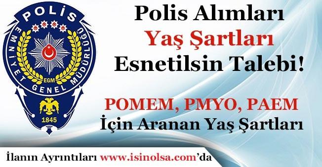 EGM Polis Alımında Yaş Şartı Esnetilsin Talebi!