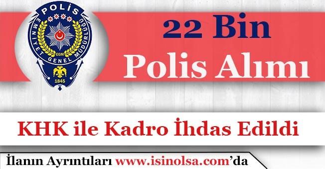 Emniyet Genel Müdürlüğü KHK ile 22 Polis Alımı Yapacak!