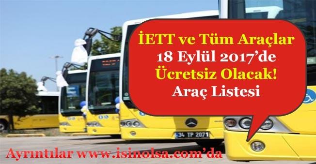 İETT veTüm TopluTaşımaAraçları18 Eylül 2017 Tarihinde Ücretsiz Olacak!