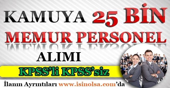 Kamuya 25 Bin Memur Personel Alımı Yapılıyor! KPSS'li KPSS'siz Alımlar