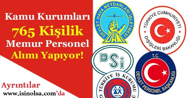 Kamuya 765 Kamu Personeli ve Memur Alımı Yapılacak!