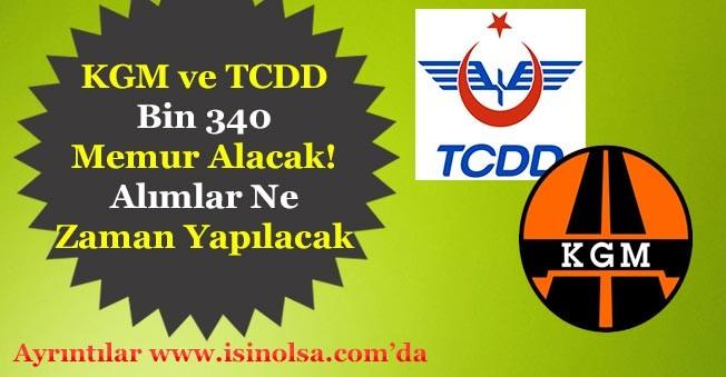 KGM ve TCDD Bin 340 Memur Alımı Yapacak! Tarih Belli Oldu Mu?