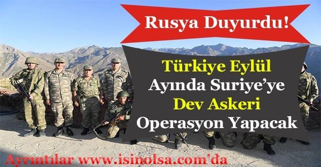 Rusya Duyurdu! Türkiye Eylül Ayında Suriye'ye Askeri Operasyon Yapacak