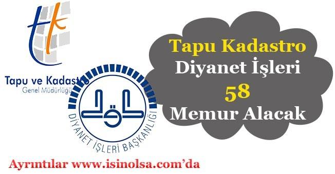 Tapu Kadastro Genel Müdürlüğü ile Diyanet İşleri Başkanlığı 56 Memur Alımı Yapacak!